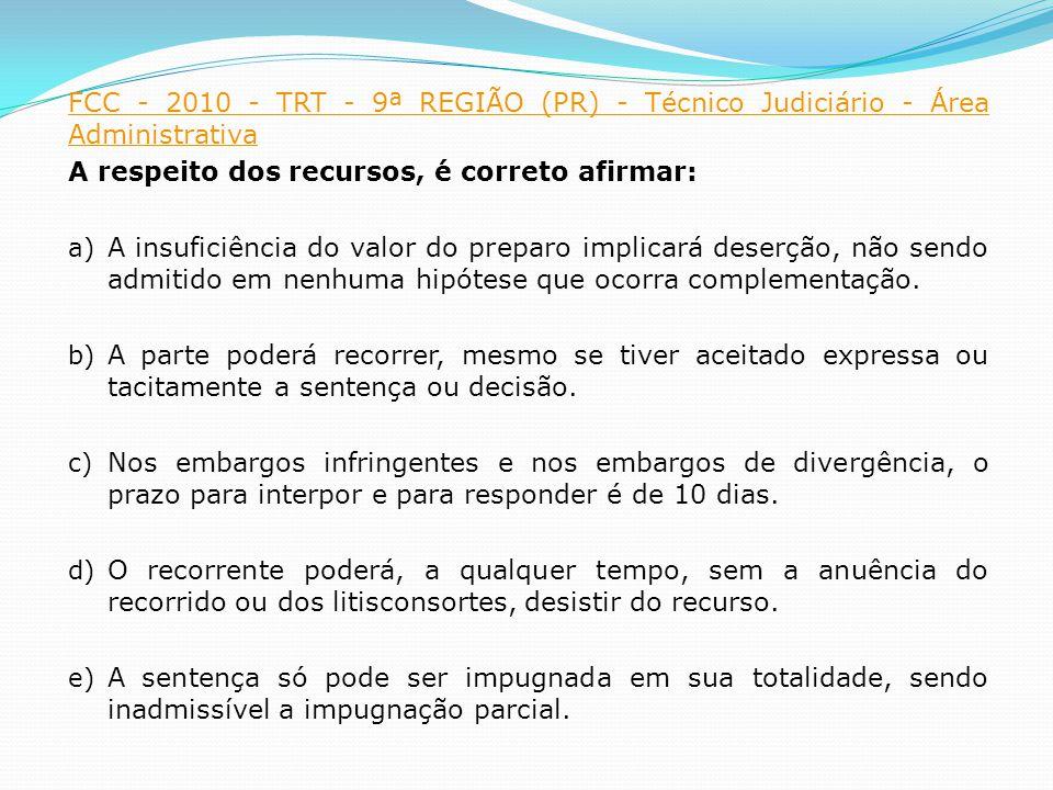 FCC - 2010 - TRT - 9ª REGIÃO (PR) - Técnico Judiciário - Área Administrativa