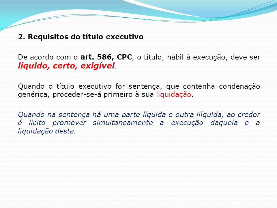 2. Requisitos do título executivo De acordo com o art