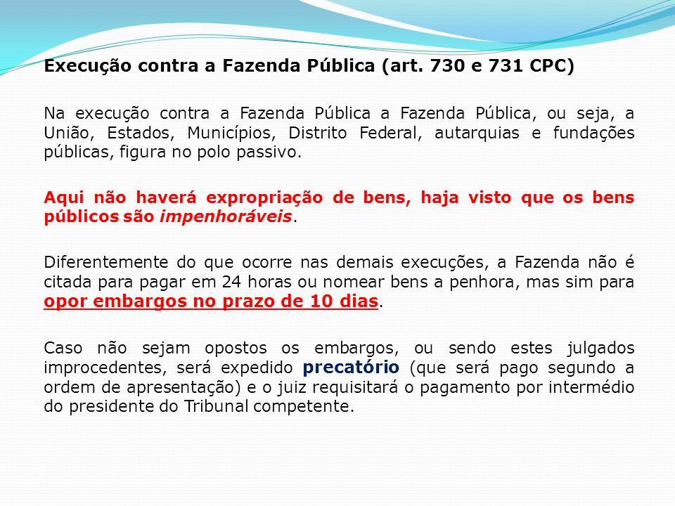 Execução contra a Fazenda Pública (art. 730 e 731 CPC)