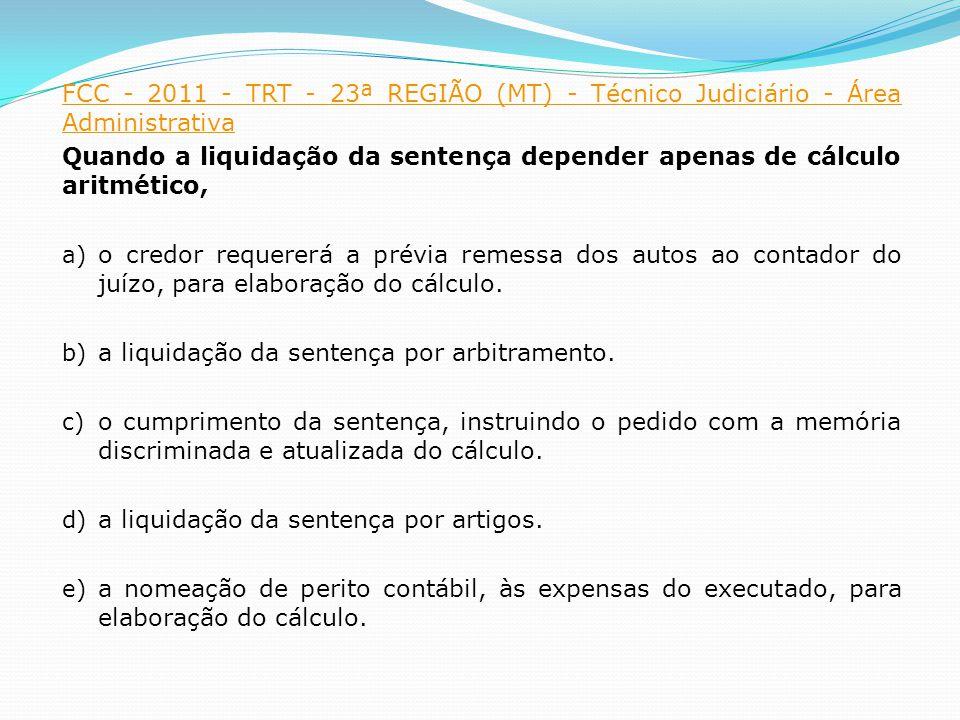 FCC - 2011 - TRT - 23ª REGIÃO (MT) - Técnico Judiciário - Área Administrativa