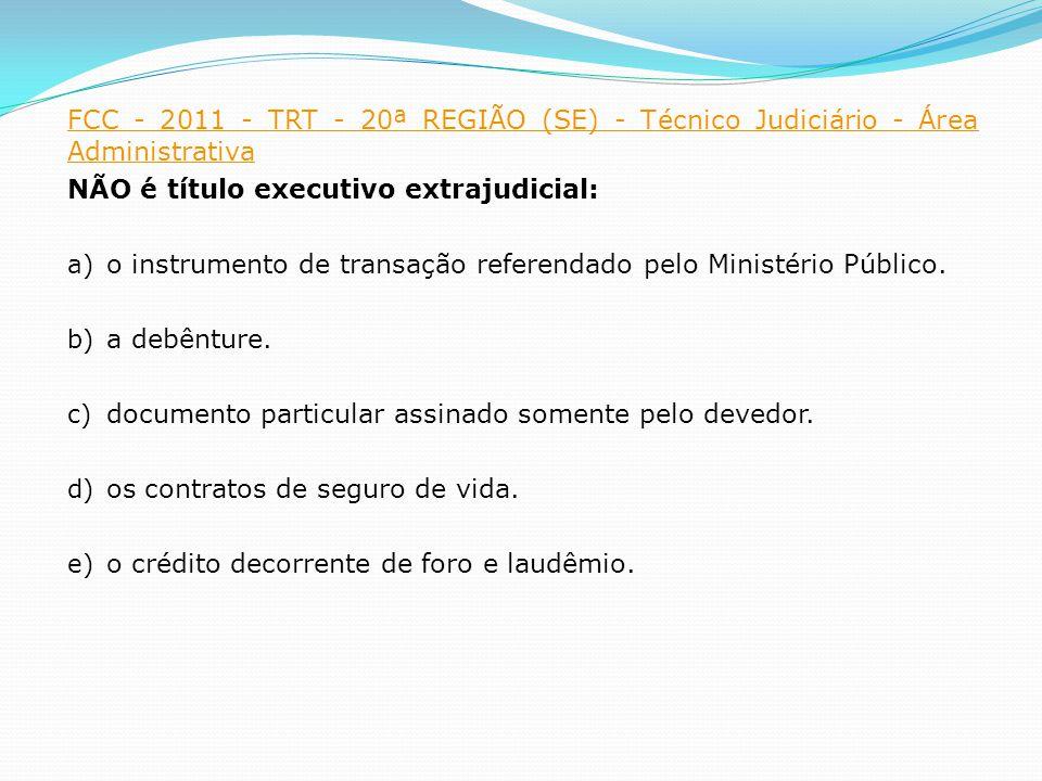 FCC - 2011 - TRT - 20ª REGIÃO (SE) - Técnico Judiciário - Área Administrativa