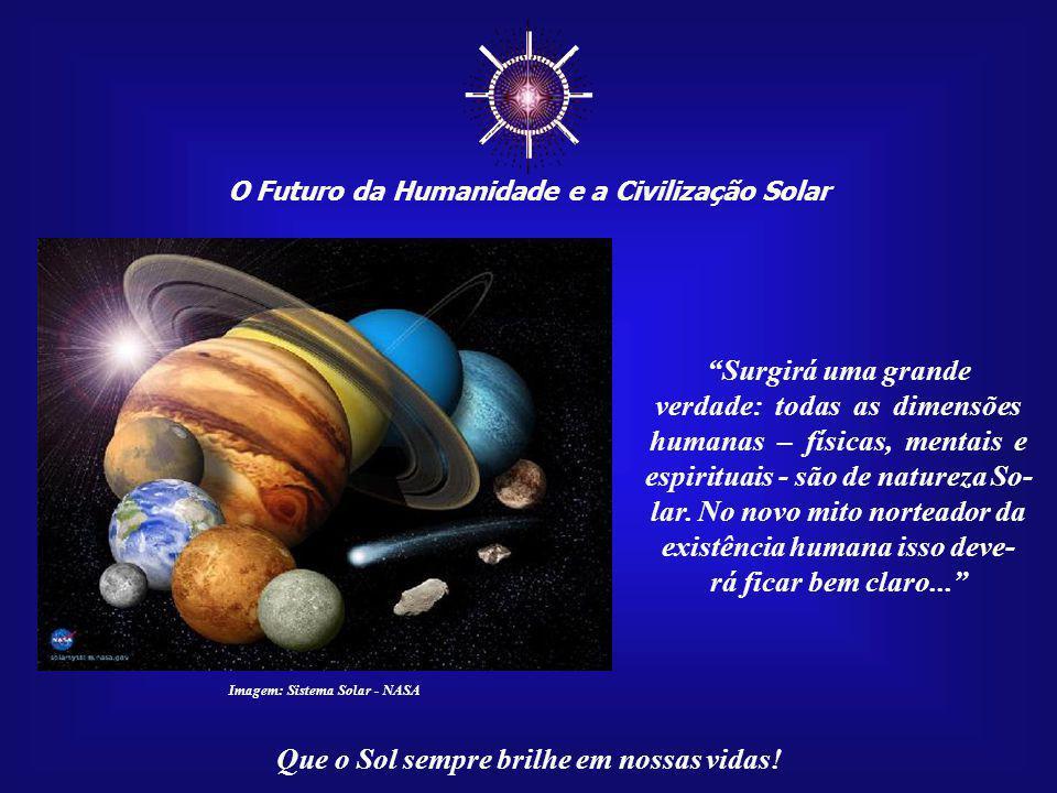 ☼ Surgirá uma grande verdade: todas as dimensões