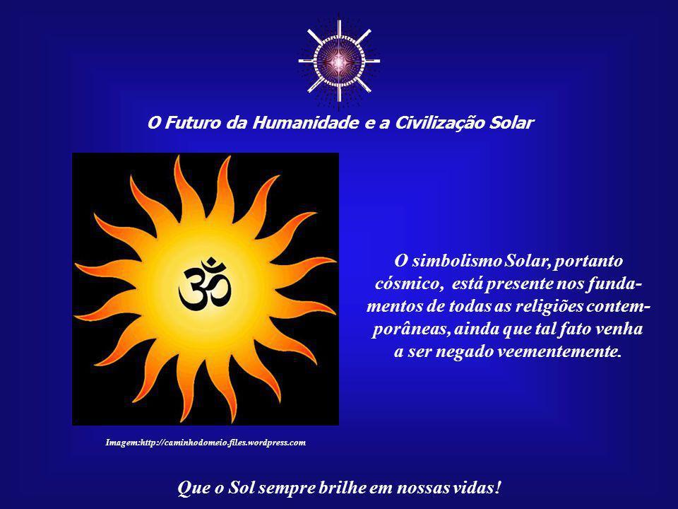 ☼ O simbolismo Solar, portanto cósmico, está presente nos funda-