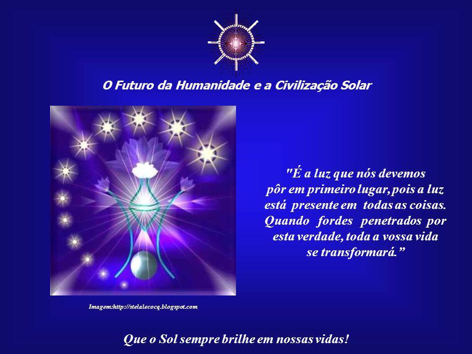 ☼ É a luz que nós devemos pôr em primeiro lugar, pois a luz