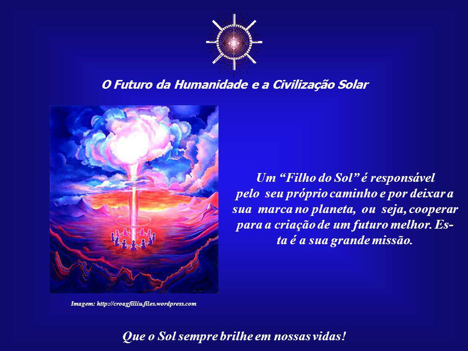 ☼ Um Filho do Sol é responsável