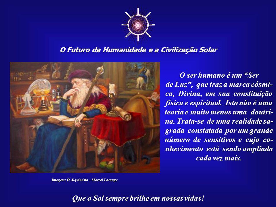 ☼ O Futuro da Humanidade e a Civilização Solar. O ser humano é um Ser.