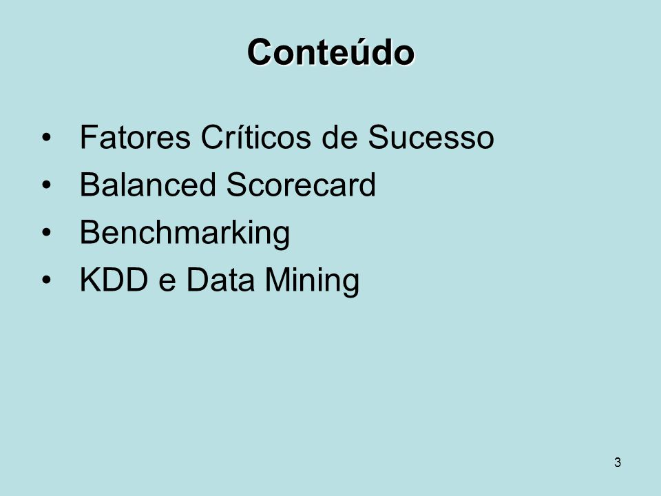Conteúdo Fatores Críticos de Sucesso Balanced Scorecard Benchmarking