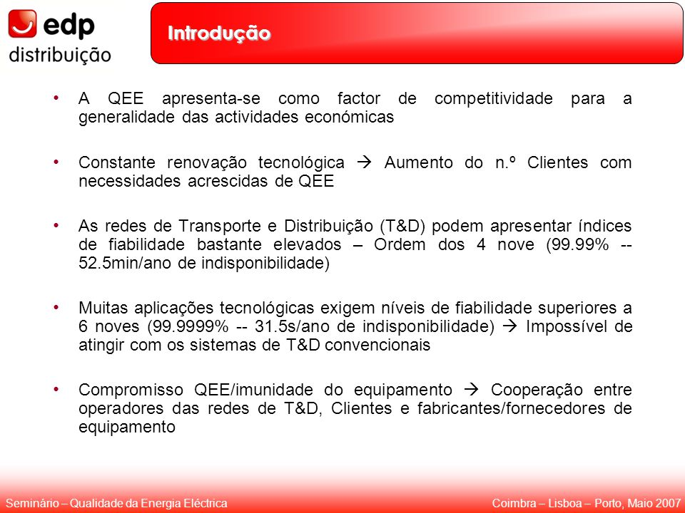 Introdução A QEE apresenta-se como factor de competitividade para a generalidade das actividades económicas.
