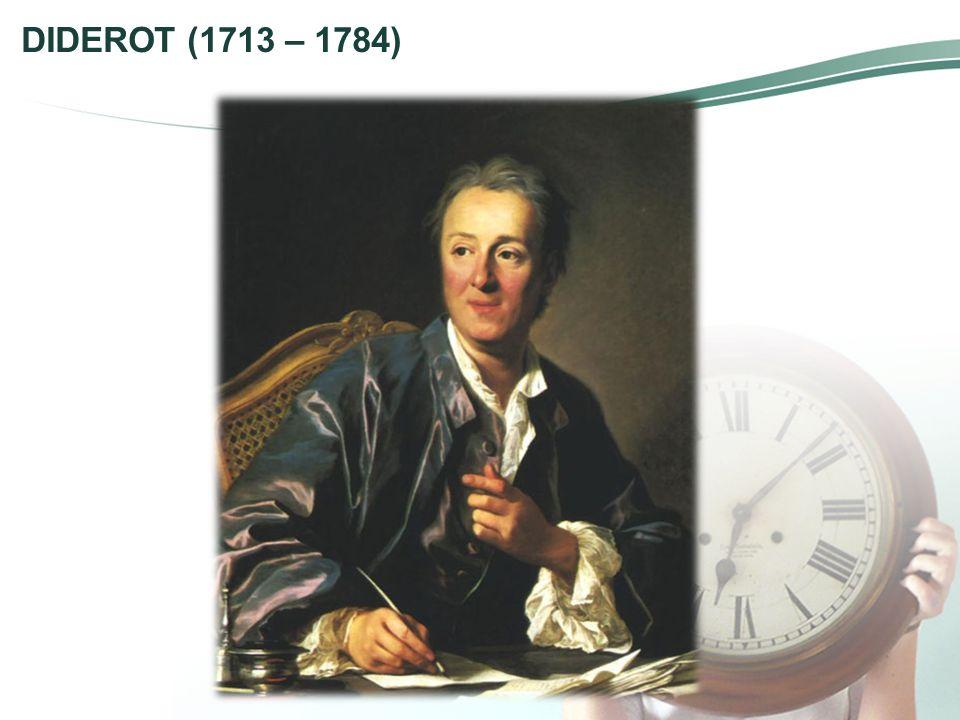 DIDEROT (1713 – 1784)