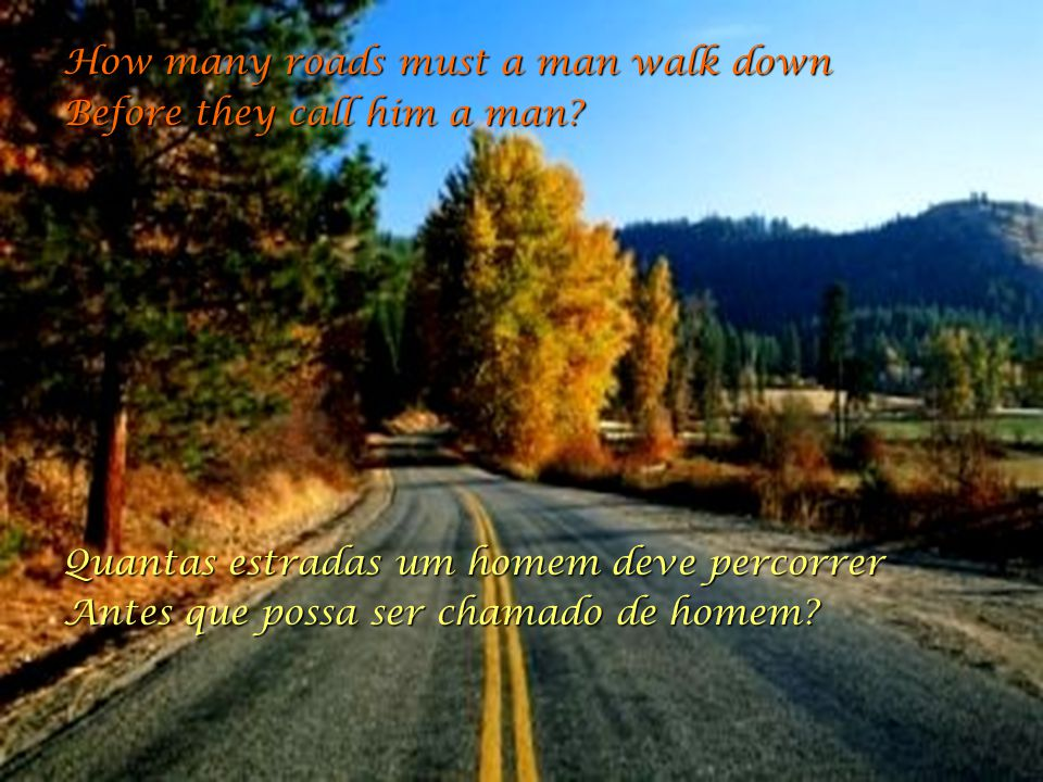 How many roads must a man walk down