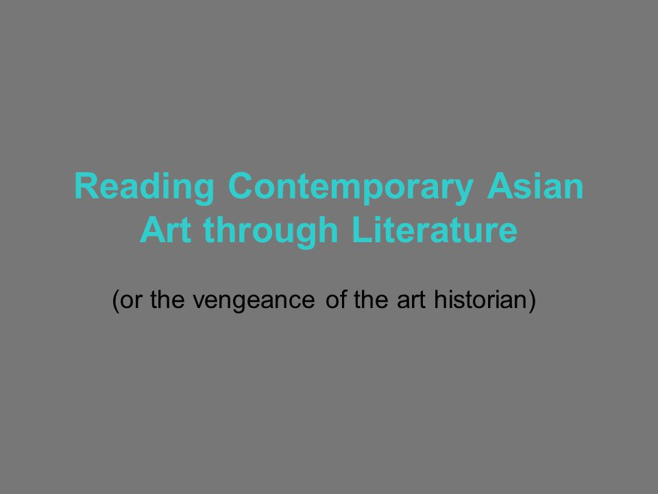 Reading Contemporary Asian Art through Literature