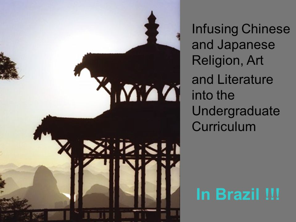 In Brazil !!! Infusing Chinese and Japanese Religion, Art