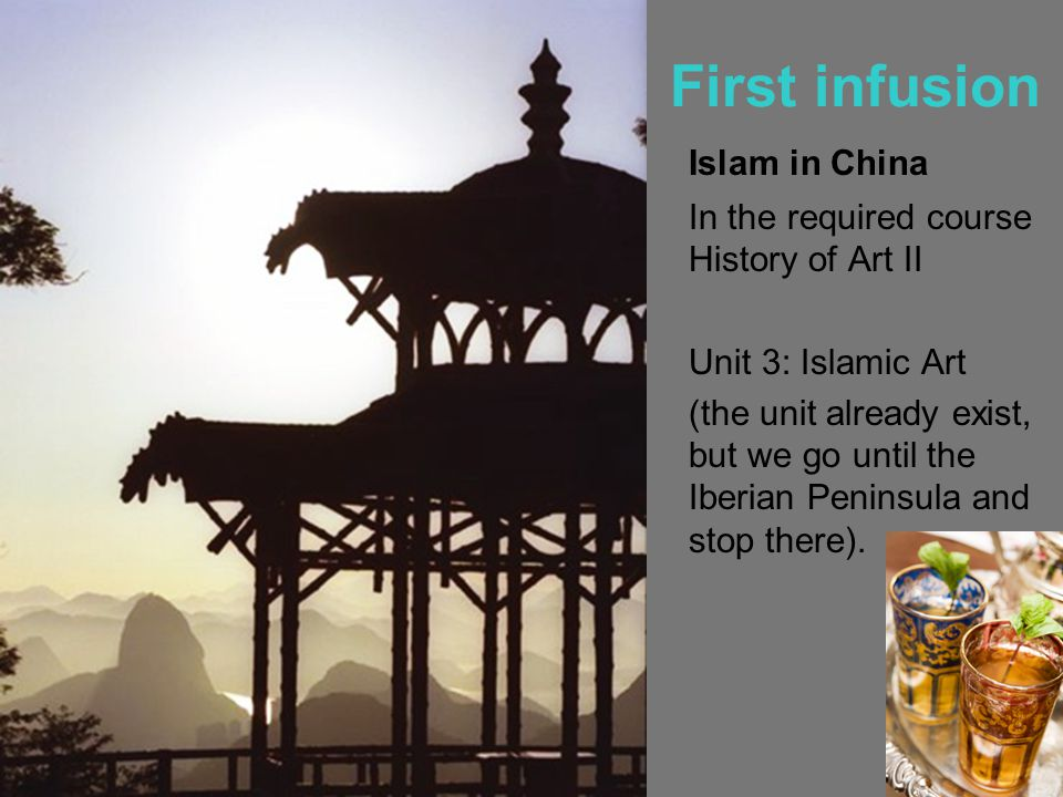 First infusion Islam in China In the required course History of Art II