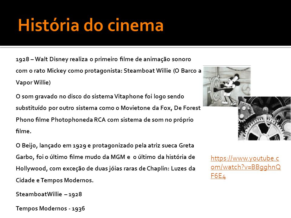 História do cinema https://www.youtube.com/watch v=BBgghnQF6E4