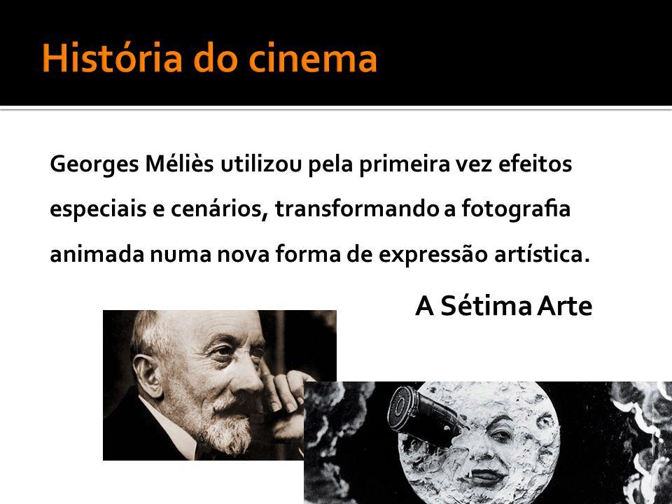 História do cinema A Sétima Arte