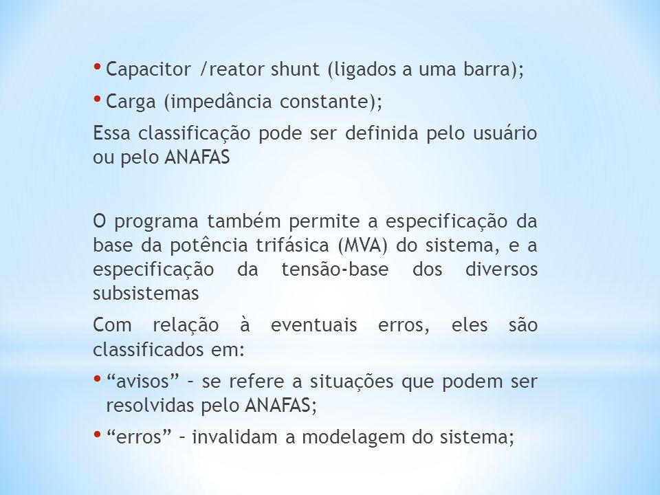 Capacitor /reator shunt (ligados a uma barra);