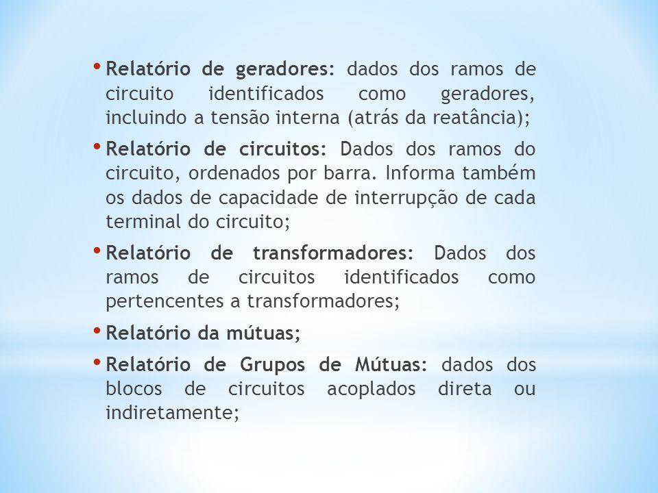 Relatório de geradores: dados dos ramos de circuito identificados como geradores, incluindo a tensão interna (atrás da reatância);