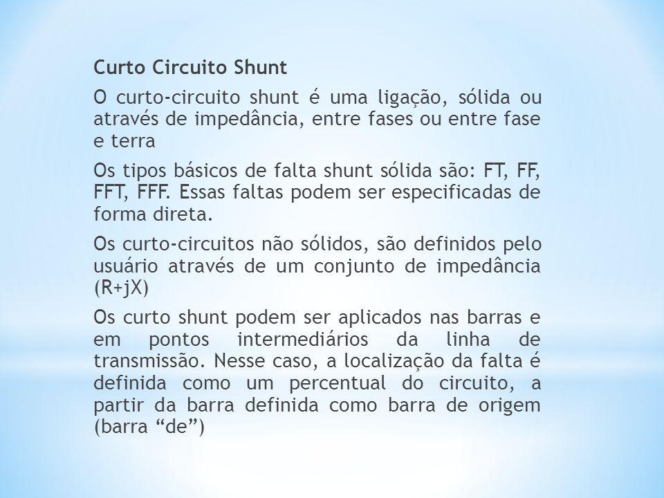 Curto Circuito Shunt O curto-circuito shunt é uma ligação, sólida ou através de impedância, entre fases ou entre fase e terra Os tipos básicos de falta shunt sólida são: FT, FF, FFT, FFF.