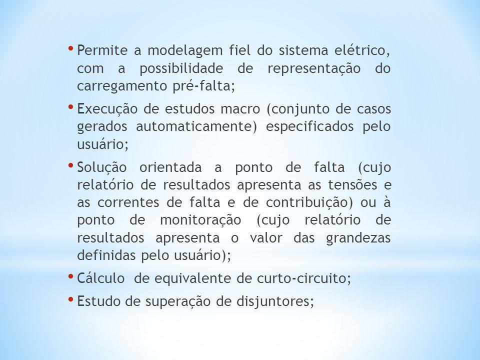 Permite a modelagem fiel do sistema elétrico, com a possibilidade de representação do carregamento pré-falta;