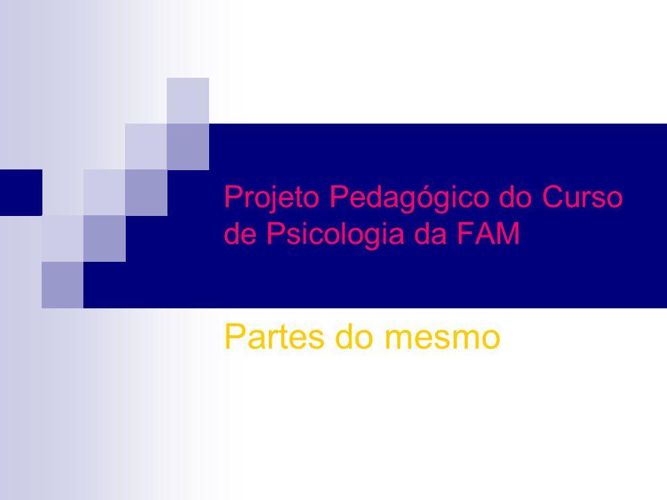 Projeto Pedagógico do Curso de Psicologia da FAM