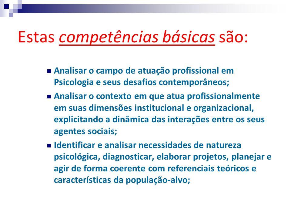 Estas competências básicas são: