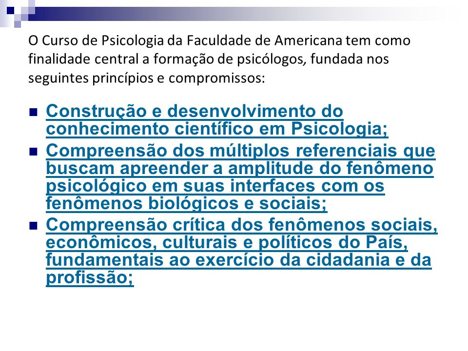 Construção e desenvolvimento do conhecimento científico em Psicologia;