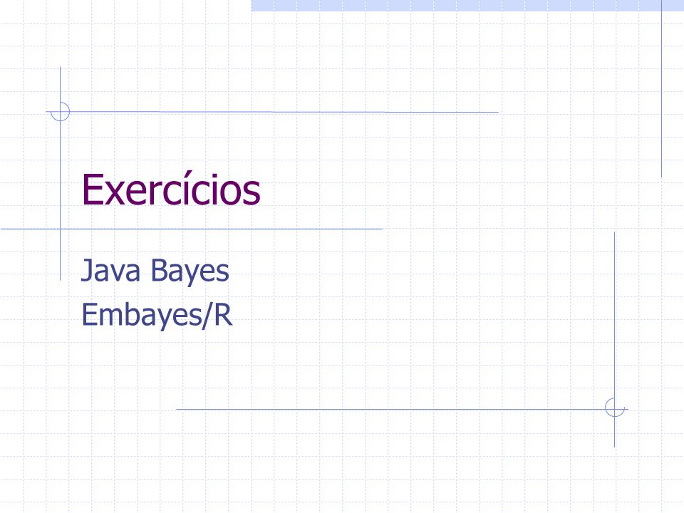 Exercícios Java Bayes Embayes/R