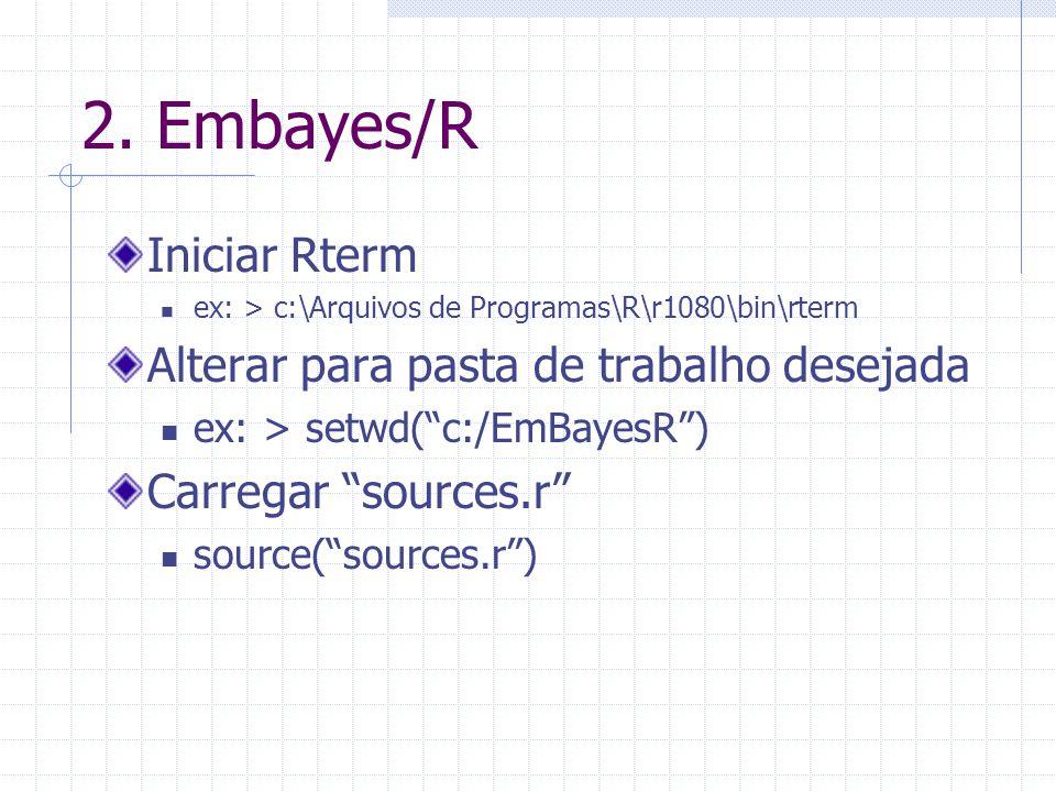2. Embayes/R Iniciar Rterm Alterar para pasta de trabalho desejada