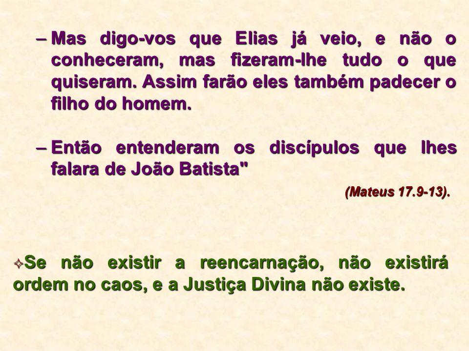 Então entenderam os discípulos que lhes falara de João Batista