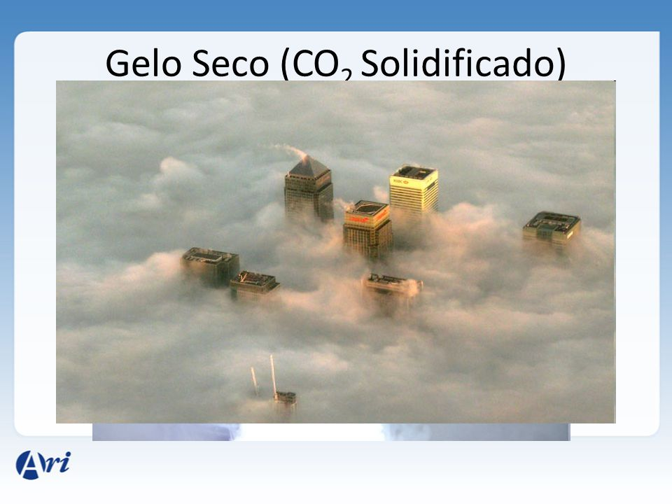 Gelo Seco (CO2 Solidificado)