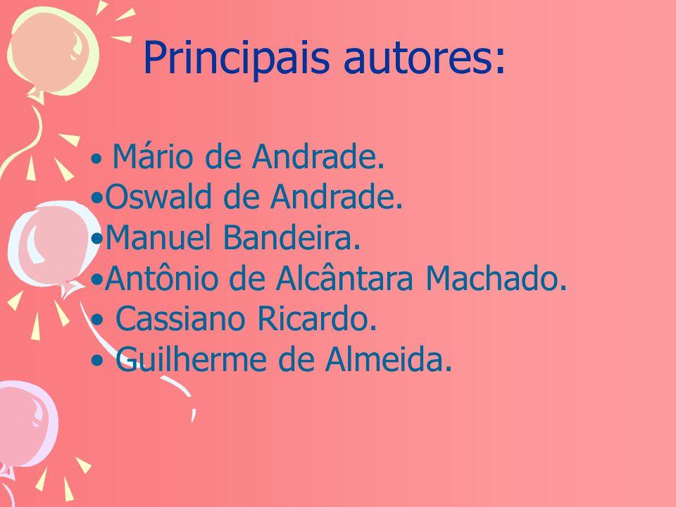 Principais autores: Oswald de Andrade. Manuel Bandeira.