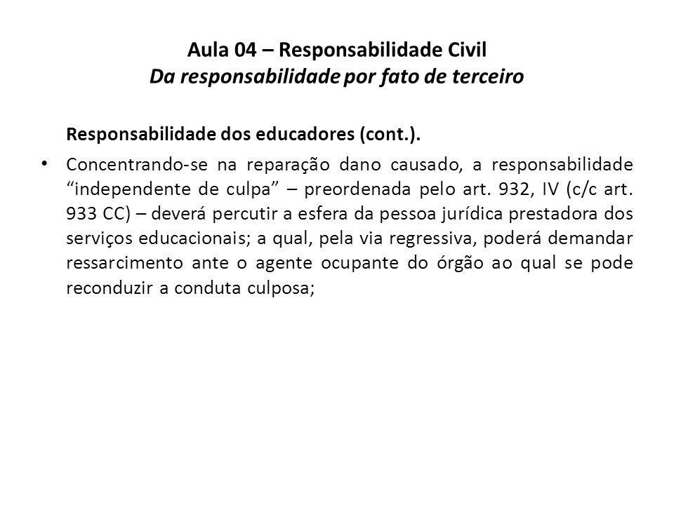 Aula 04 – Responsabilidade Civil Da responsabilidade por fato de terceiro