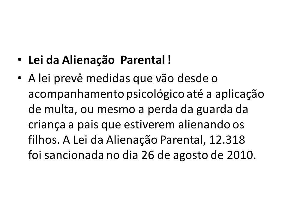 Lei da Alienação Parental !