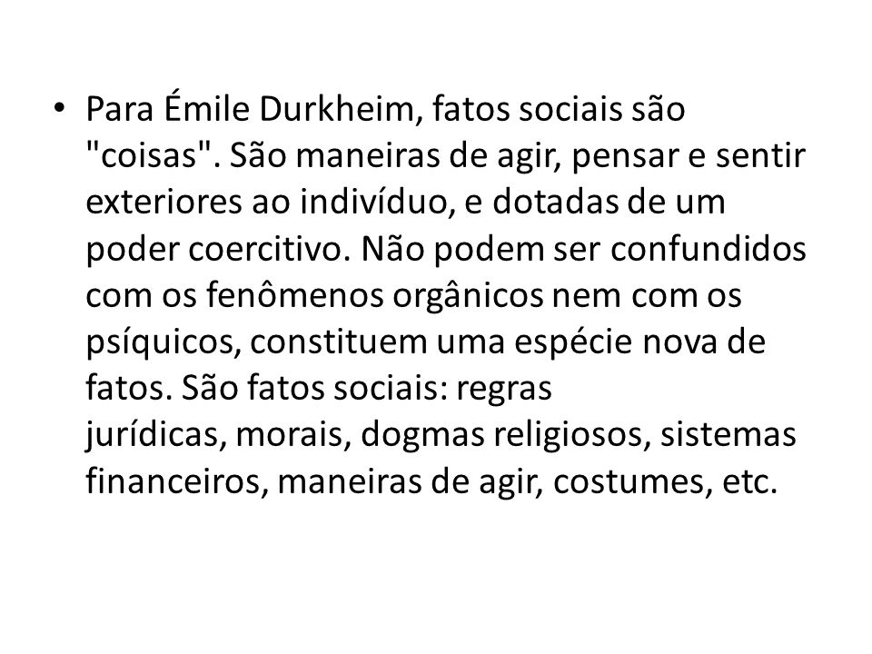 Para Émile Durkheim, fatos sociais são coisas