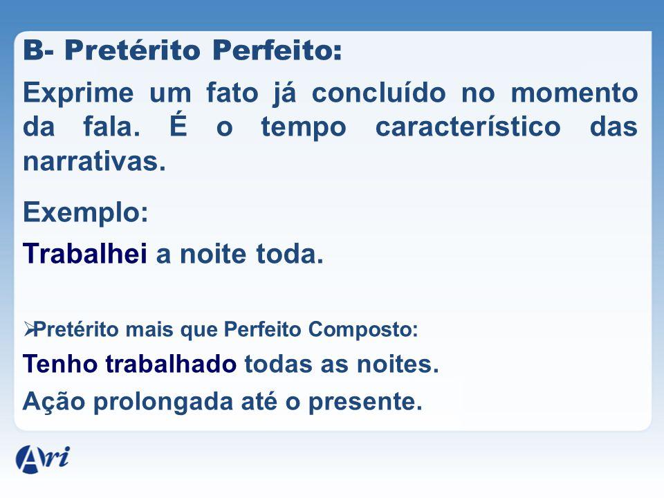 B- Pretérito Perfeito: