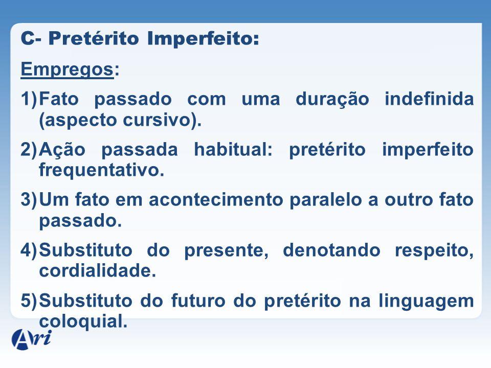C- Pretérito Imperfeito: