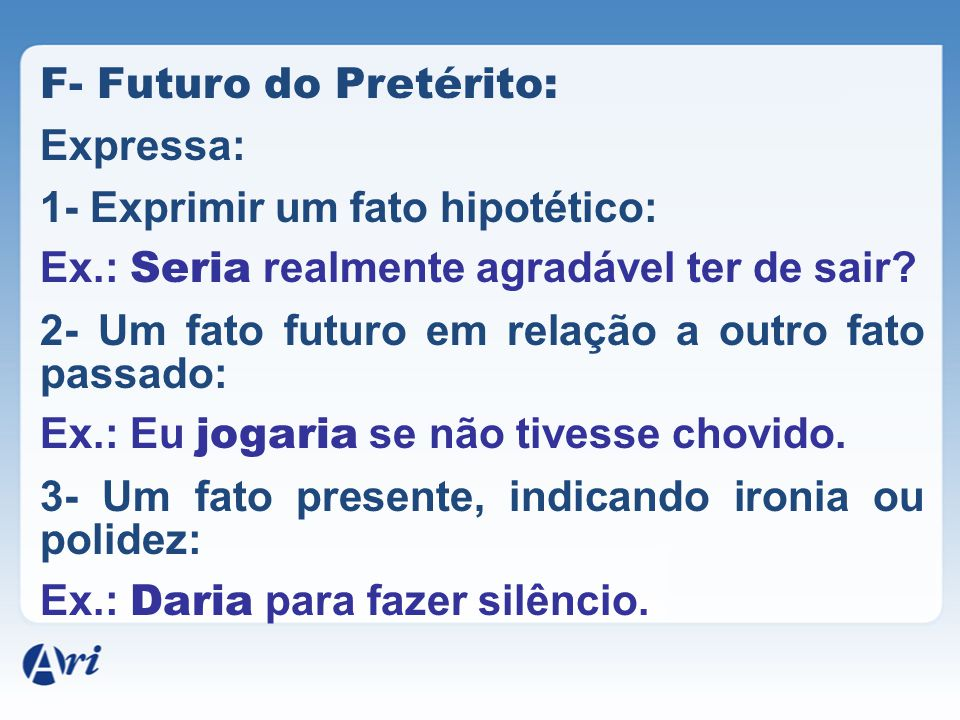 F- Futuro do Pretérito: