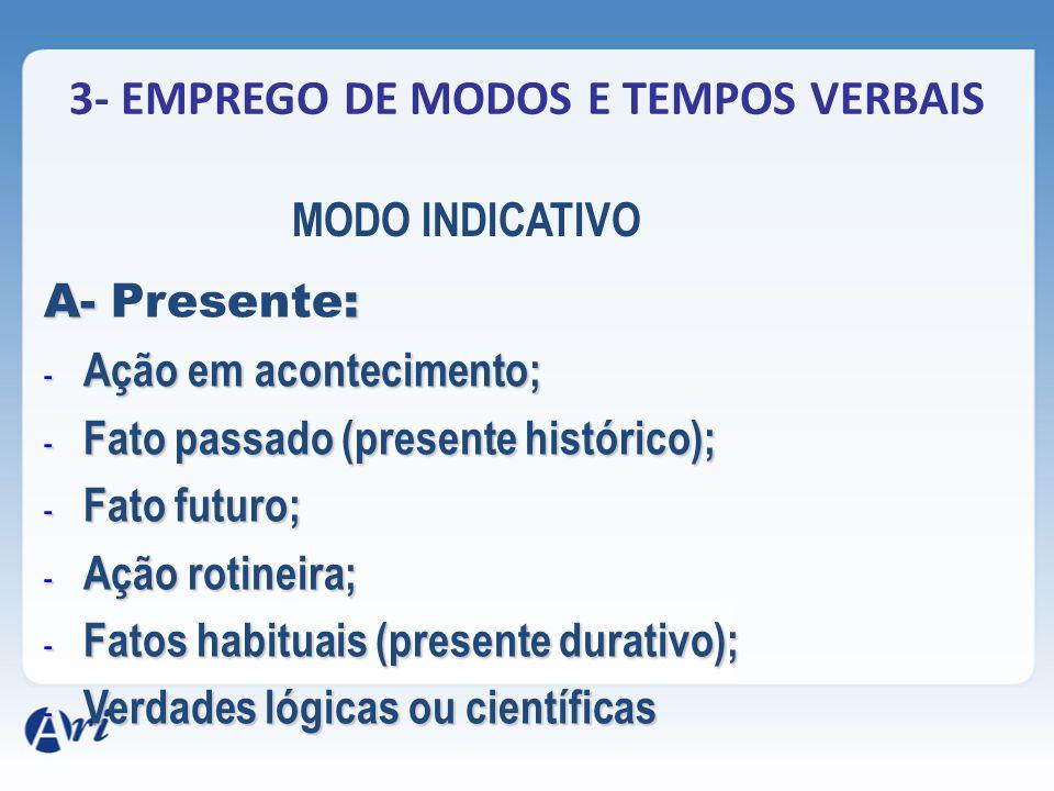 3- EMPREGO DE MODOS E TEMPOS VERBAIS
