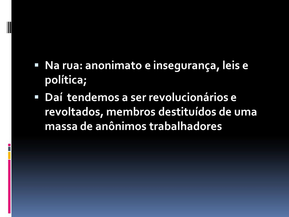 Na rua: anonimato e insegurança, leis e política;