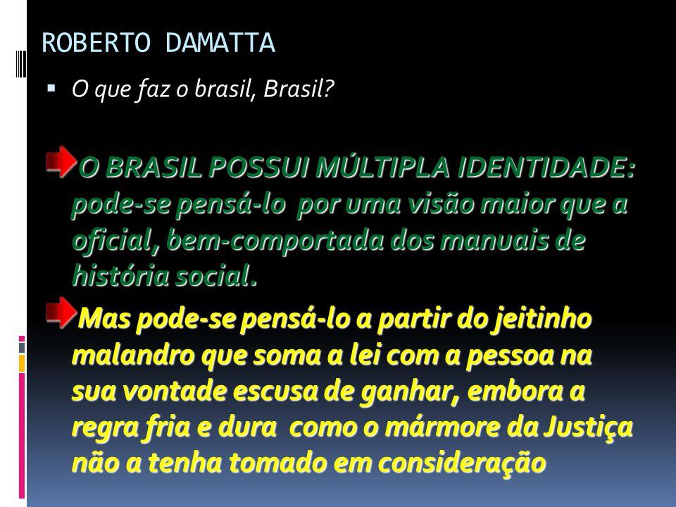 ROBERTO DAMATTA O que faz o brasil, Brasil