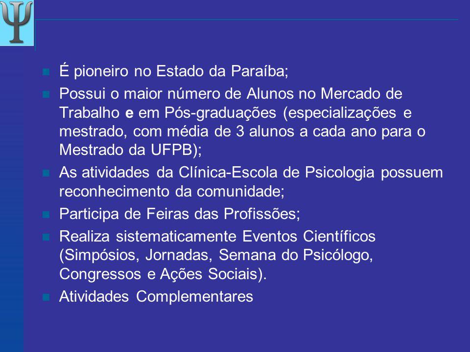 É pioneiro no Estado da Paraíba;