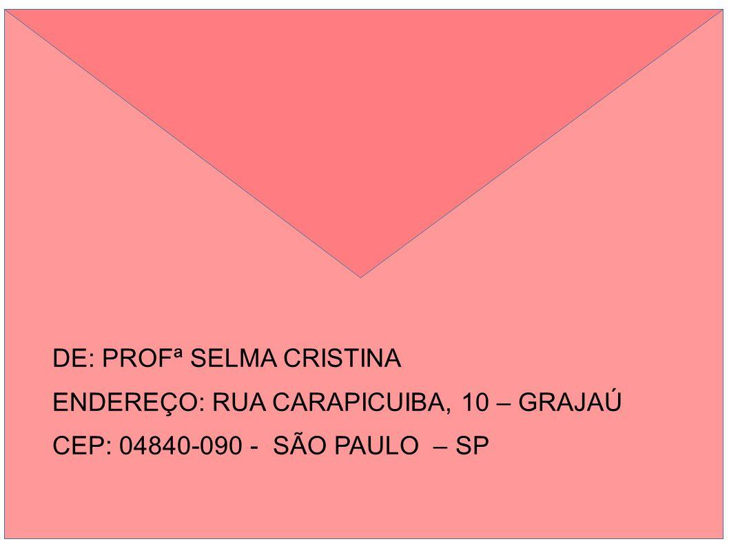 DE: PROFª SELMA CRISTINA