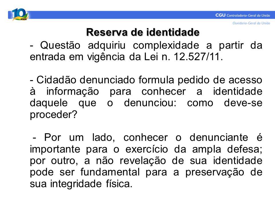 Reserva de identidade - Questão adquiriu complexidade a partir da entrada em vigência da Lei n. 12.527/11.
