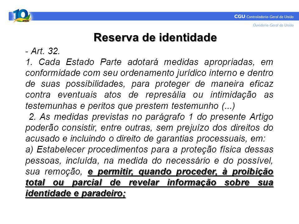 Reserva de identidade - Art. 32.