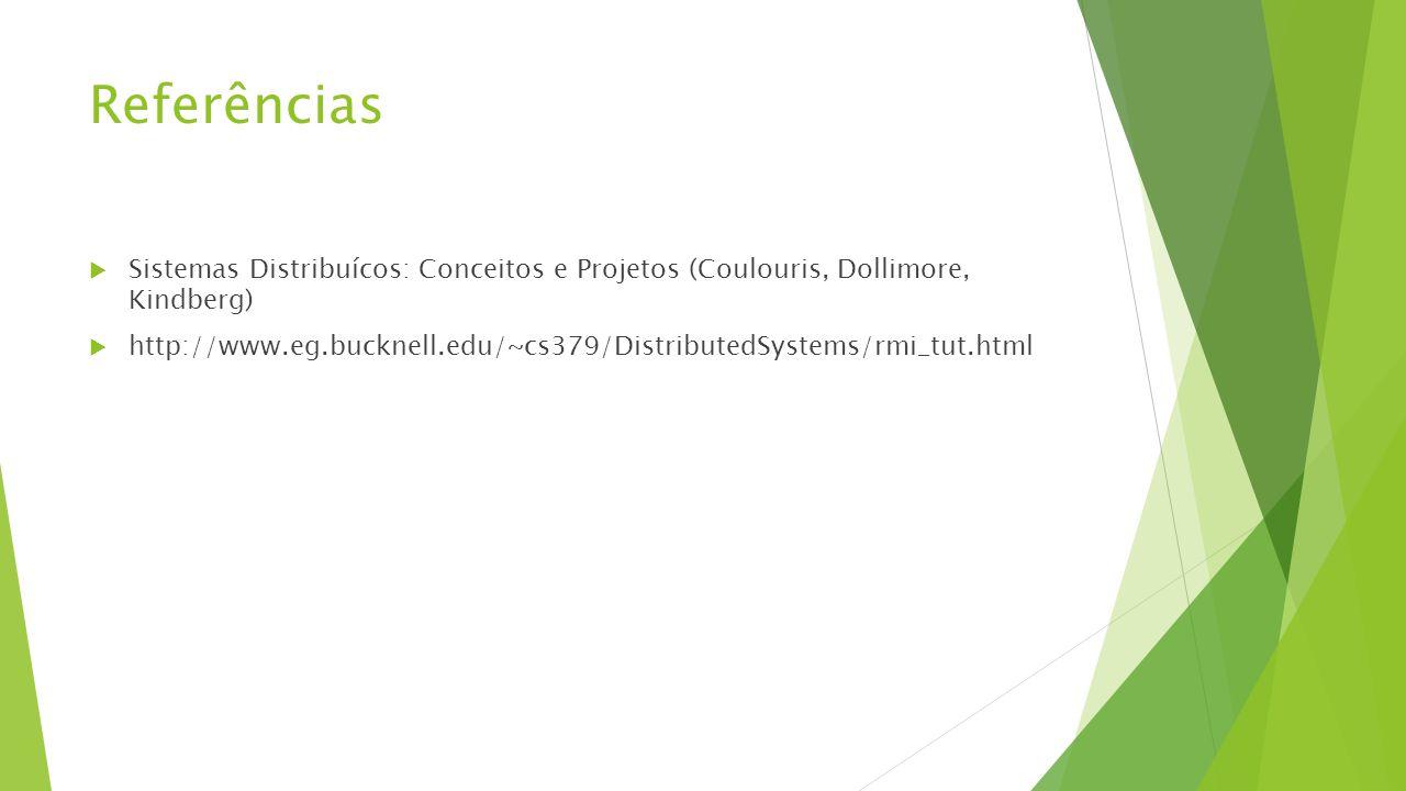 Referências Sistemas Distribuícos: Conceitos e Projetos (Coulouris, Dollimore, Kindberg)