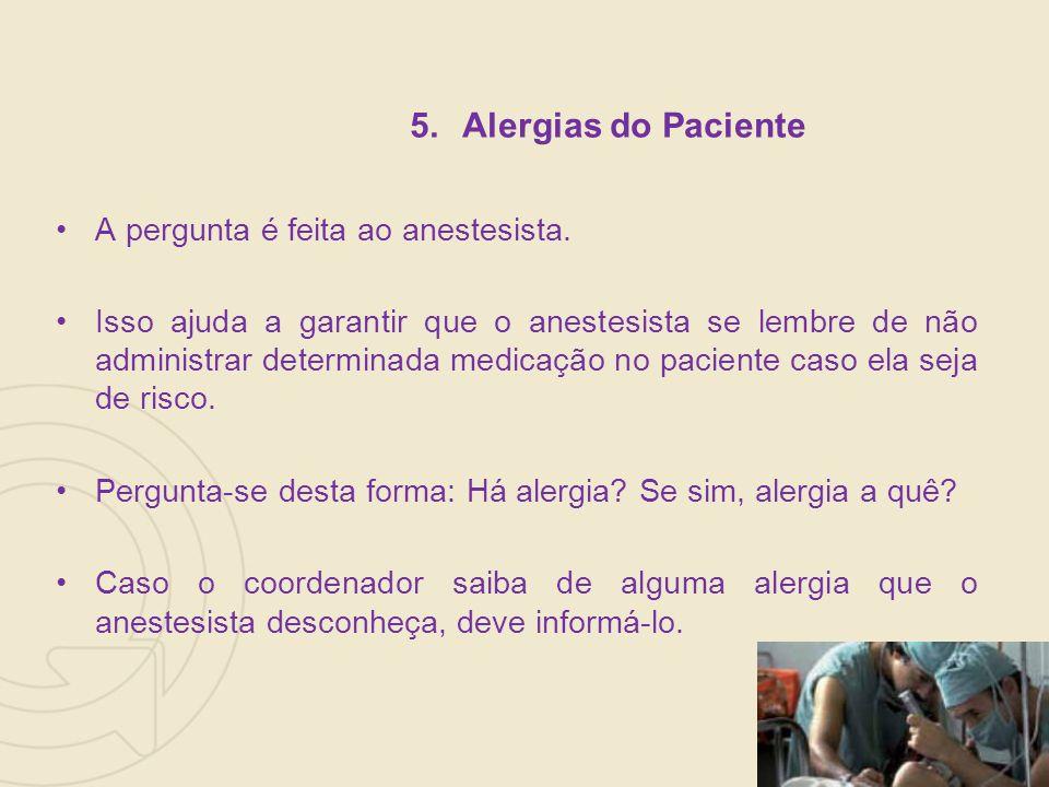 Alergias do Paciente A pergunta é feita ao anestesista.