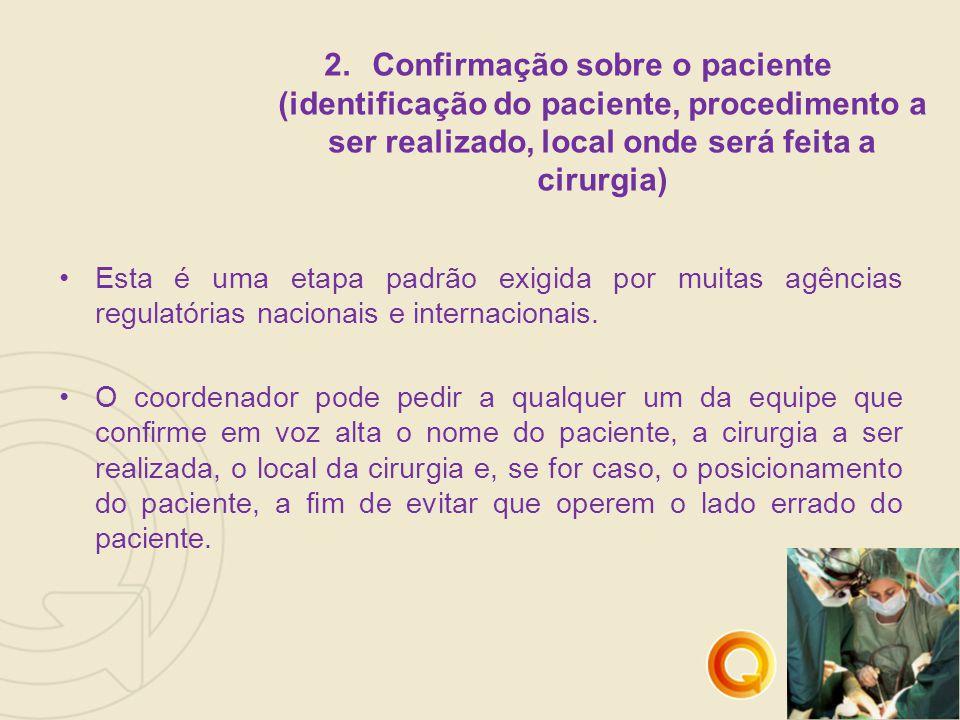 Confirmação sobre o paciente (identificação do paciente, procedimento a ser realizado, local onde será feita a cirurgia)