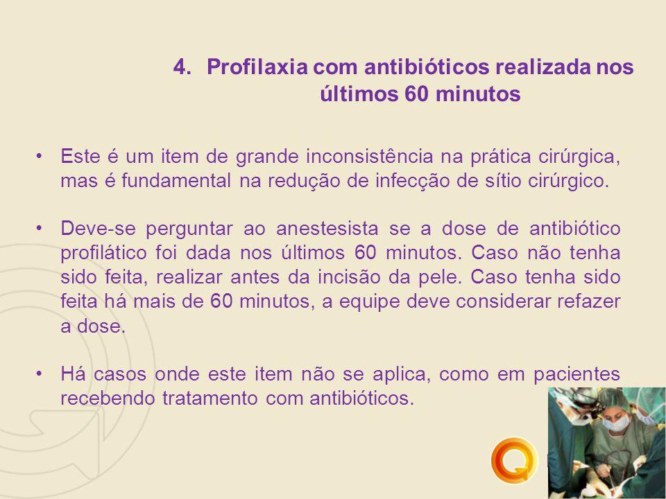 Profilaxia com antibióticos realizada nos últimos 60 minutos