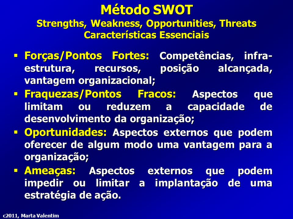 Strengths, Weakness, Opportunities, Threats Características Essenciais