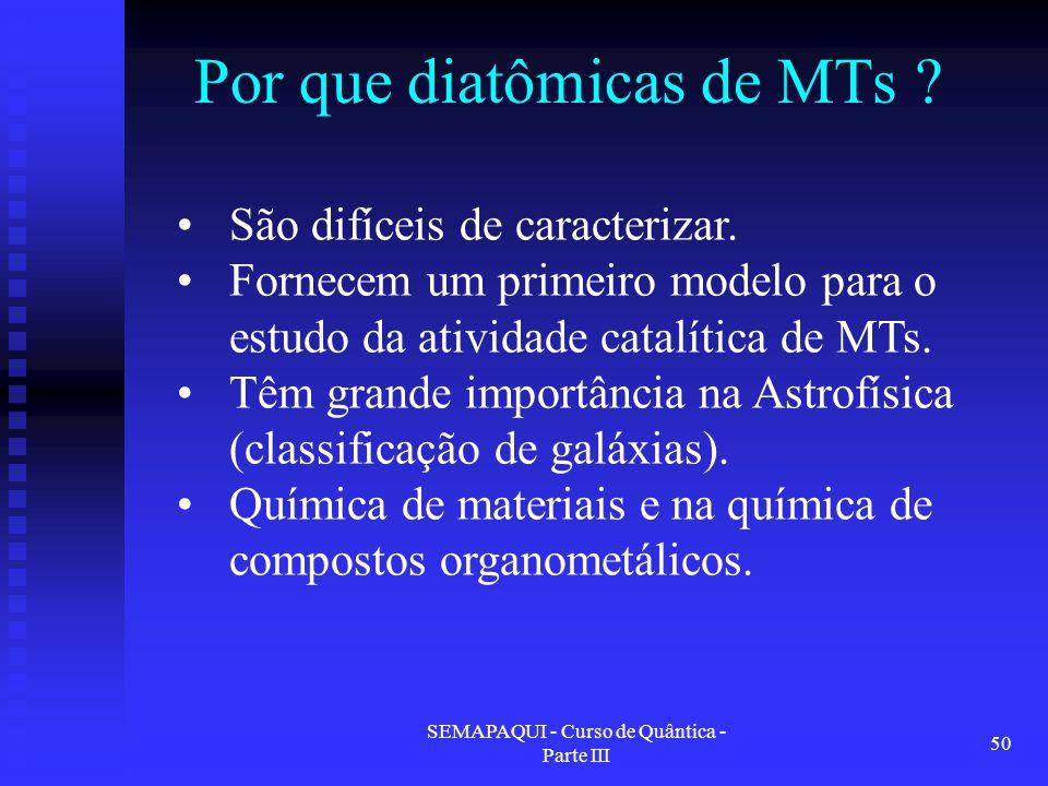 Por que diatômicas de MTs